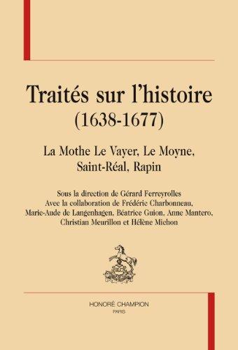 Traités sur l'histoire (1638-1677) par  Honoré Champion