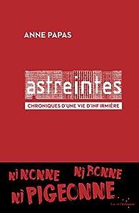 Astreintes : Chroniques d'une vie d'infirmière par Anne Papas
