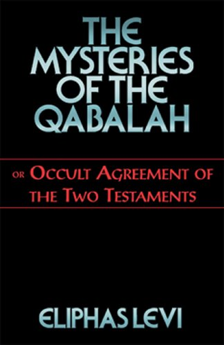 The Mysteries of the Qabalah: or Occult Agreement of the Two Testaments (English Edition)