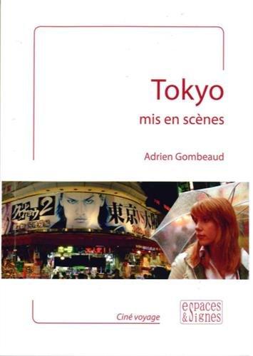 Tokyo mis en scènes par Adrien Gombeaud