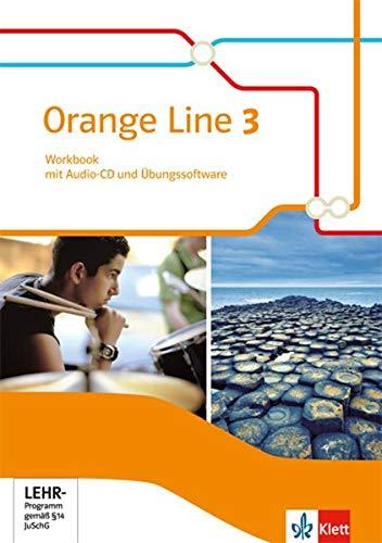Orange Line 3: Workbook mit Audio-CD und Lernsoftware Klasse 7 (Orange Line. Ausgabe ab 2014)