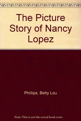 The Picture Story of Nancy Lopez -