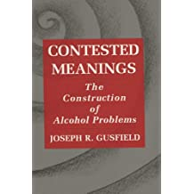 Contested Meanings: The Construction of Alcohol Problems