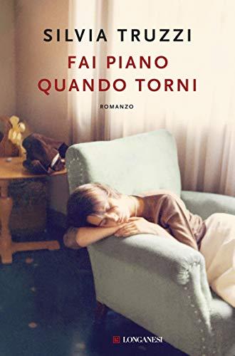 Fai piano quando torni (Italian Edition)