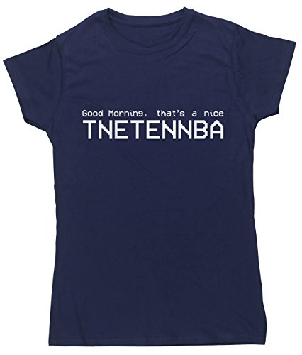 Hippowarehouse Good Morning, That 's A Nice tnetennba Damen Fitted Short Sleeve T-Shirt (bestimmte Größenangaben in der Beschreibung) Gr. Large, marineblau (T-shirt Computer Fitted)