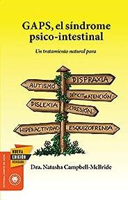 GAPS, el síndrome psico-intestinal: Un tratamiento natural para el autismo, la dispraxia, el trastorno por déf