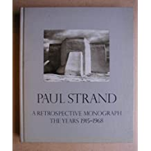 Paul Strand: A Retrospective Monograph the Years 1950-1968: An Aperture Book