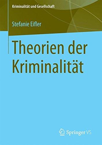Theorien der Kriminalität (Kriminalität und Gesellschaft)
