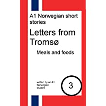 Letters from Tromsø: meals and foods: Dual Norwegian-English short stories (Norwegian Edition)