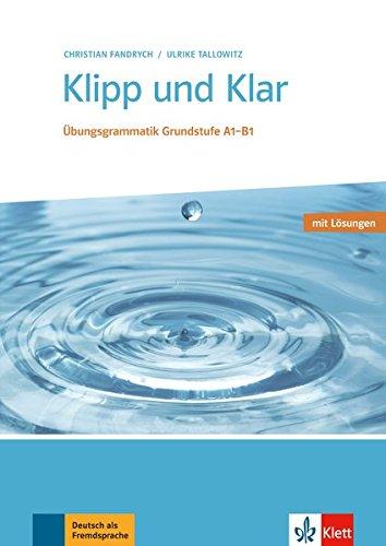 Klipp und Klar: Übungsgrammatik Grundstufe Deutsch. Buch mit Lösungen