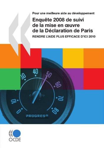 Enquête 2008 de suivi de la mise en oeuvre de la Déclaration de Paris: Rendre l'aide plus efficace d'ici 2010