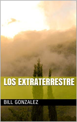 Los extraterrestre (1) par Bill Gonzalez