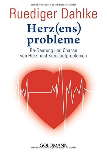 Herz(ens)probleme: Be-Deutung und Chance von Herz- und Kreislaufproblemen