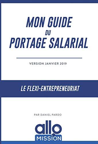 Couverture du livre Mon Guide du Portage Salarial: Le Flexi-Entrepreneuriat