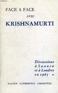 Face a face avec Krishnamurti, discussions à Saanen et à Londres en 1965 par Jiddu Krishnamurti