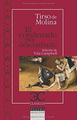 El condenado por desconfiado (Clásicos Castalia)