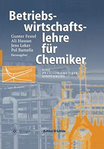 Betriebswirtschaftslehre für Chemiker: Eine Praxisorientierte Einführung (German Edition)