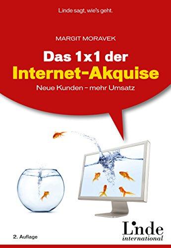 Das 1 x 1 der Internet-Akquise:Neue Kunden - mehr Umsatz
