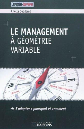 Le management à géométrie variable: S'adapter : pourquoi et comment. par Arlettte Sebillaud