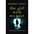 The Girl With No Past: A gripping psychological thriller (English Edition)