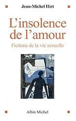 L'insolence de l'amour : Fictions de la vie sexuelle