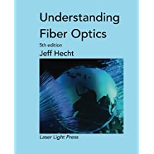 Understanding Fiber Optics by Jeff Hecht (2015-04-29)
