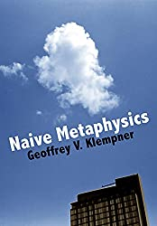 Naive Metaphysics: A theory of subjective and objective worlds