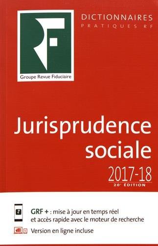 Dictionnaire de jurisprudence sociale 2017-2018: Prix de lancement 89.00 ¤ jusqu'au 31/10/2017, ensuite 149.00 ¤