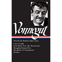 Kurt Vonnegut: Novels & Stories 1963-1973: Cat's Cradle / Rosewater / Slaughterhouse-Five / Breakfast of Champions (Library of America)