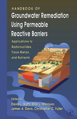 Handbook of Groundwater Remediation using Permeable Reactive Barriers: Applications to Radionuclides, Trace Metals, and Nutrients (2002-10-17)