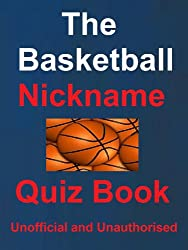 The Basketball Nickame Quiz Book (English Edition)