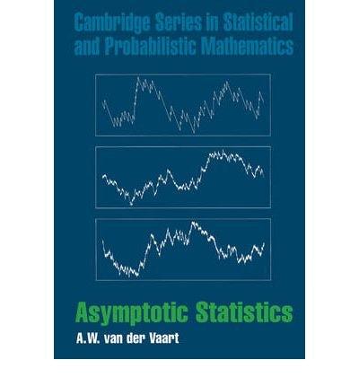 [(Asymptotic Statistics)] [ By (author) A.W. van der Vaart ] [July, 2000]