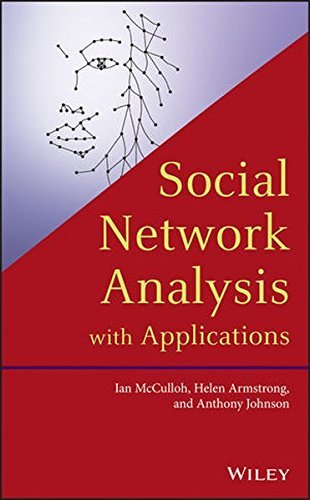 Social Network Analysis with Applications by Ian McCulloh (2013-07-10)