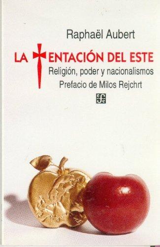 La tentacion del este: Religion, poder y nacionalismos