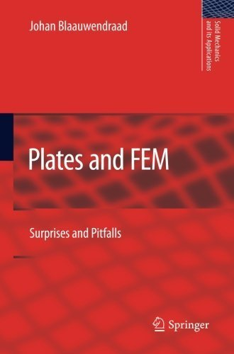 Plates and FEM: Surprises and Pitfalls (Solid Mechanics and Its Applications) (Volume 171) by Johan Blaauwendraad (2012-05-28)