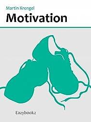 Motivation: Prokrastination überwinden, Träume verwirklichen, Work-Life-Balance verbessern