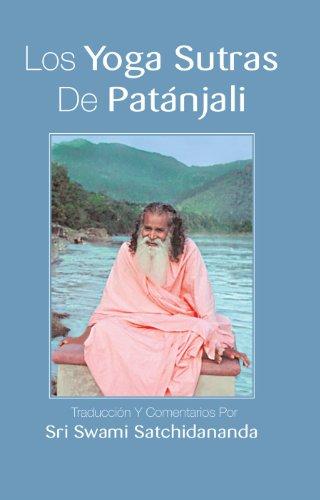 Los Yoga Sutras De Patanjali: Traducci'on Y Comentarios Por Sri Swami Satchidananda por Swami Satchidananda