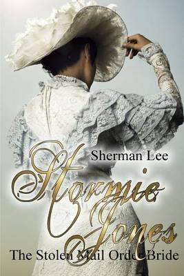 [(Stormie Jones : The Stolen Mail Order Bride)] [By (author) Sherman Lee ] published on (August, 2013)