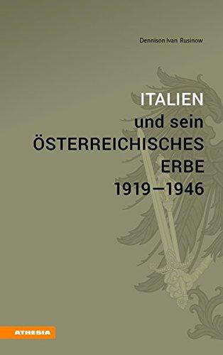Italien und sein österreichisches Erbe 1919–1946