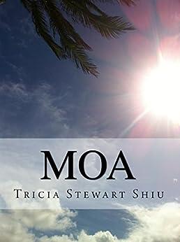 Moa: Moa Book Series Book 1 by [Stewart Shiu, Tricia]