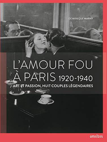 L'amour fou à Paris 1920-1940