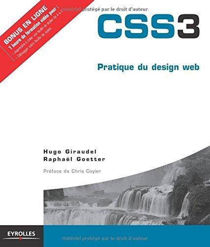 CSS3 : Pratique du design web de Hugo Giraudel (26 fvrier 2015) Broch