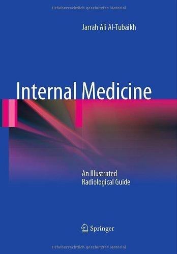 Internal Medicine: An Illustrated Radiological Guide by Jarrah Ali Al-Tubaikh (2010-04-08)
