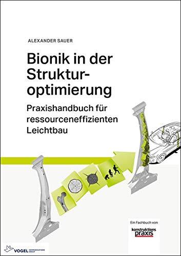 Bionik in der Strukturoptimierung: Praxishandbuch für ressourceneffizienten Leichtbau