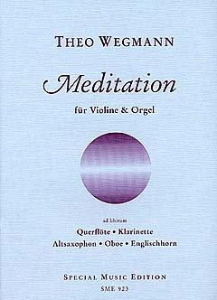 MEDITATION - arrangiert für Violine , Querflöte, Klarinette, Altsaxophon, Oboe, Englischhorn und Orgel [Noten / Sheetmusic] Komponist: WEGMANN THEO