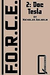 F.O.R.C.E.: 2: Doc Tesla (English Edition)