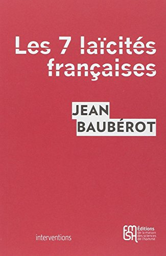Les sept laïcités françaises : Le modèle français de laïcité n'existe pas