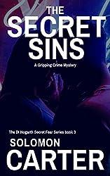 The Secret Sins: A Gripping Detective Crime Mystery (The DI Hogarth Secret Fear Series Book 3)
