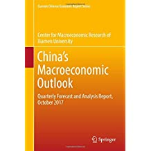 China's Macroeconomic Outlook: Quarterly Forecast and Analysis Report, October 2017 (Current Chinese Economic Report Series)