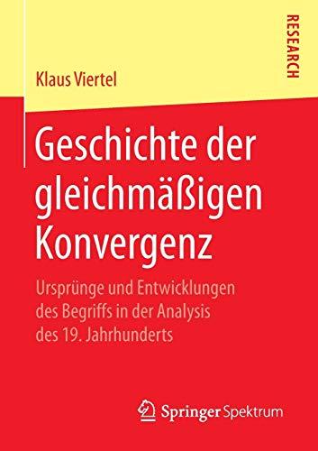 Geschichte der gleichmäßigen Konvergenz: Ursprünge und Entwicklungen des Begriffs in der Analysis des 19. Jahrhunderts